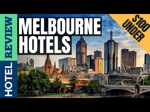 ✅Melbourne Hotels: Best Hotels In Melbourne (2019)[Under $100]