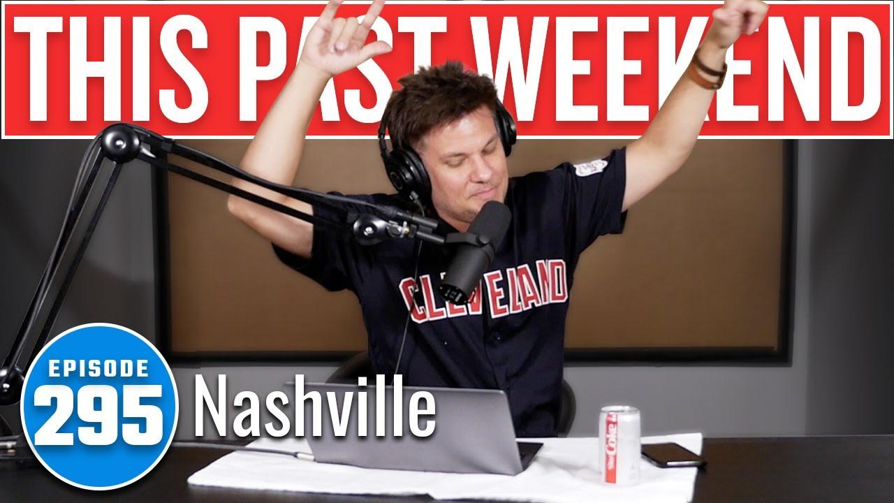 Nashville   This Past Weekend w/ Theo Von #295