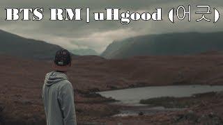 [1Hour]  BTS RM   uHgood (어긋)