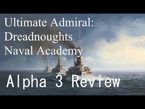 Let's Look Ultimate Admiral: Dreadnoughts EA - Alpha 3 Patch Notes