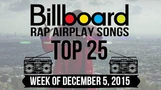 Top 25 - Billboard Rap Airplay Songs | Week of December 5, 2015