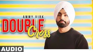 Double Cross (Audio Remix) | Ammy Virk | Happy Raikoti | New Remix Songs 2019 | Speed Records