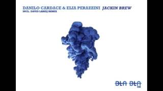 DANILO CARDACE & ELIA PERAZZINI - JACKIN BREW - DAVID LABEIJ RMX [BLA BLA 039]