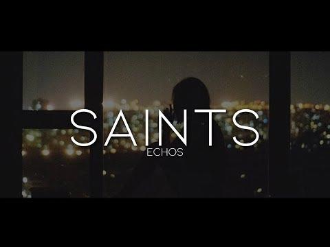 Echos - Saints (Lyrics) mp3 letöltés