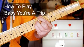 'Baby You're A Trip' Prince Guitar Lesson