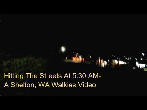 On The Streets At 5:30 AM PST - Near-Dawn Shelton, WA, Walkies