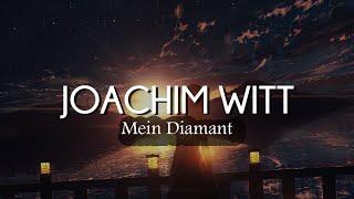 Joachim Witt - Mein Diamant (Lyrics/Sub Español)