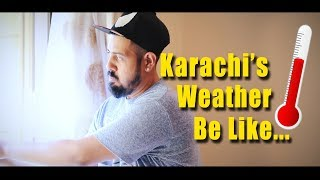 Karachi's Weather be like | Bekaar Films | Funny