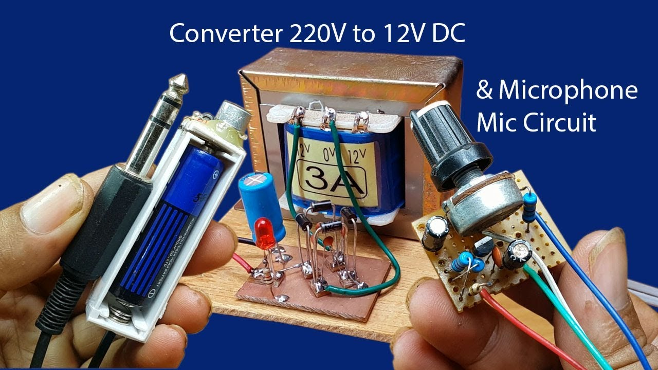 How To Make Simple Converter 220v 12v Dc And Microphone Electret Mic Circuit Amplifier