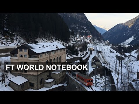 Gotthard Tunnel: In the EU's vital artery | FT World Notebook