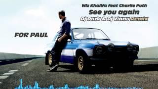 Wiz Khalifa - See You Again ft.Charlie Puth (Dj Dark & Dj Vianu Remix)
