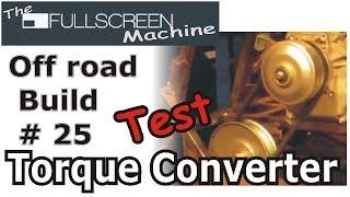 OFF-ROAD BUGGY BUILD #25 | TORQUE CONVERTER TEST | Fullscreen Machine