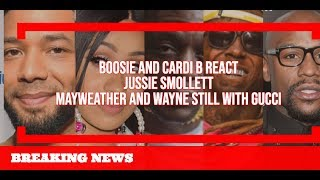 Boosie and Cardi B REACT Jussie Smollett Possibly Lying and Lil Wayne and Mayweather stay with GUCCI