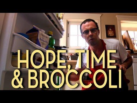 Hope, Time & Broccoli