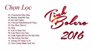 Tình bolero 2016 chọn lọc | Tấn Hoàng + Minh Luân + Quý Bình + Nam Em | Tuyệt Phẩm Bolero