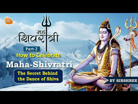 [Hindi | Part 2/2] How to Celebrate Maha-Shivratri - The Secret Behind the Form and Stories of Shiva