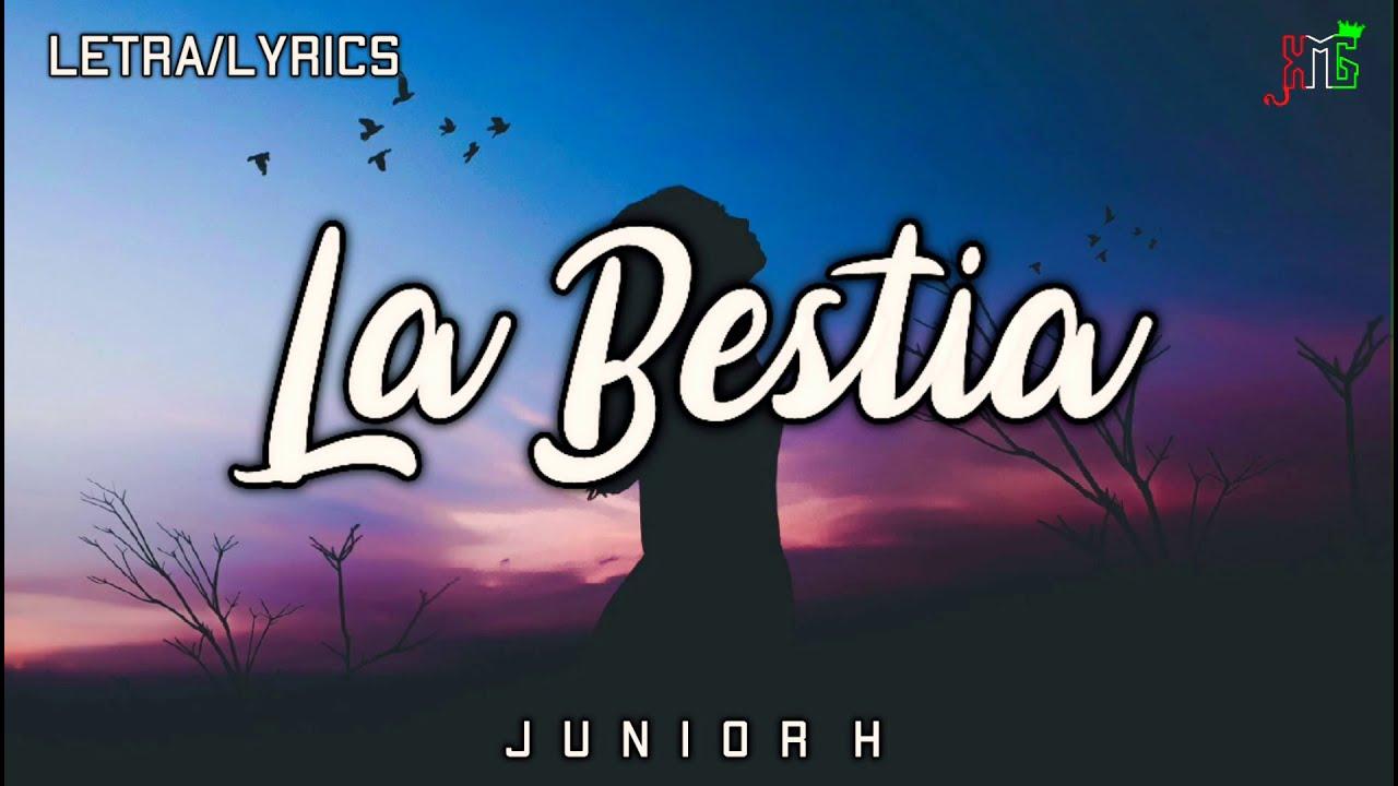 (LETRA) La Bestia❌Junior H (Audio Oficial) 2021