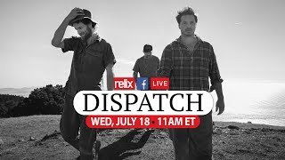 Dispatch :: Live At Relix :: 7/18/18