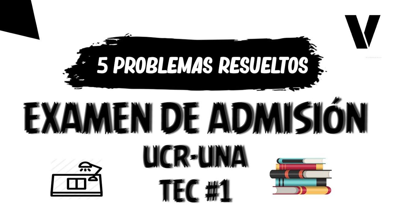 5 problemas RESUELTOS examen de admisión (UCR-UNA y TEC)   Admisión VCX
