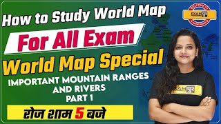 How To Study World Map For All Competitive Exams|World Map Special| Ranges and Rivers-1| Saumya Mam