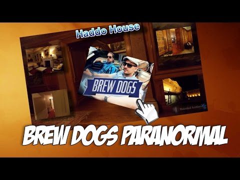 Paranormal with Brew Dogs at Haddo House