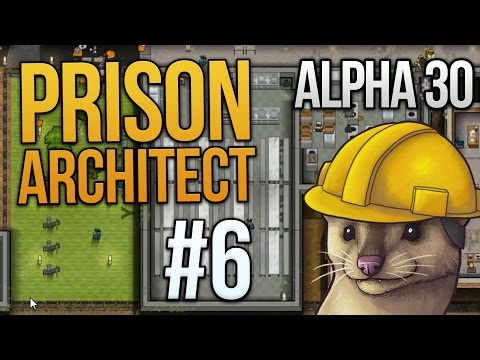 Let's Play Prison Architect - Part 6 - Armed Guards ★ Prison Architect Gameplay (Alpha 30)