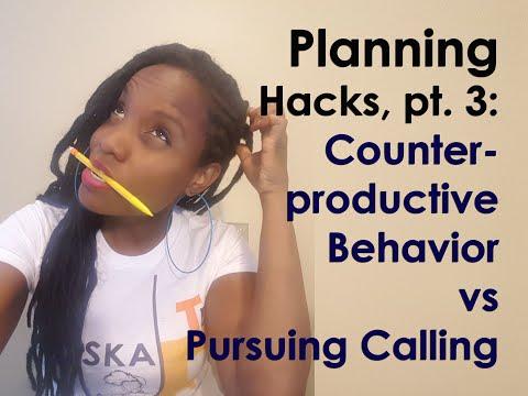 Planning Hacks, pt. 3 Counterproductive Behavior