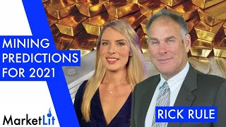 Rick Rule: Mining and commodity buys set to soar in 2021 and how to position your portfolio to gain