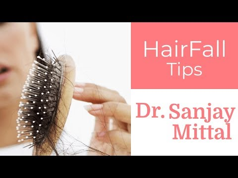 Hairfall Tips by Dr. Sanjay Mittal at Mittal Skin Clinic