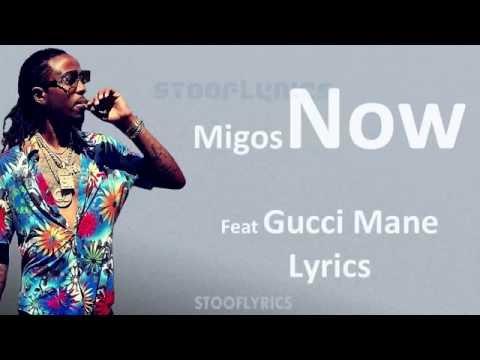 Migos - Now Ft. Gucci Mane (Lyrics)