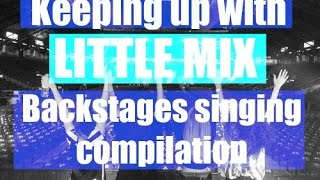 Little Mix - Backstages singing compilation [Keeping up with Little Mix]