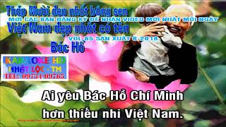 Ai Yêu Bác HỒ CHÍ MINH Hơn Thiếu Niên Nhi Đồng KARAOKE BEAT CHUẨN Mừng Quốc Khánh 2/9