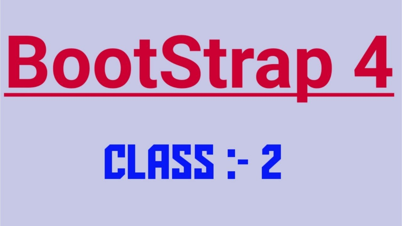bootstrap 4|bootstrap||bootstrap tutorial in hindi|bootstrap for beginners|bootstrap website||class2 - YouTube