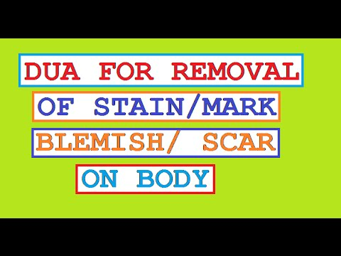 Dua - removal of blemish/scar/stretchmark on body