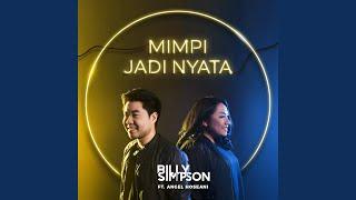 Billy Simpson Mimpi Jadi Nyata (feat. Angel Hoseani)