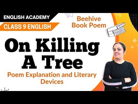 On Killing A Tree, Class 9 English Poem with Explanation, Summary