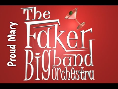 Proud Mary - The Faker Big Band Orchestra