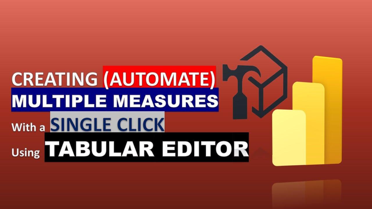 Creating Multiple Measures using Tabular Editor - Automatic Measures in Power BI