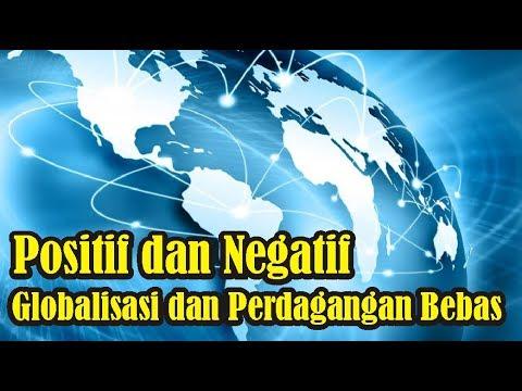 【Video Pengetahuan】 Dampak Positif dan Negatif dari Globalisasi dan Perdagangan Bebas