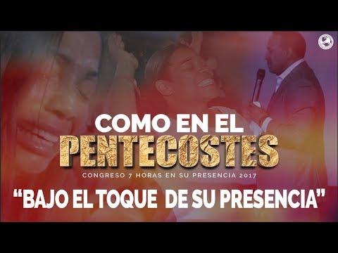 """COMO EN EL PENTECOSTES """"Bajo el toque de Su Presencia""""   7 Horas  """