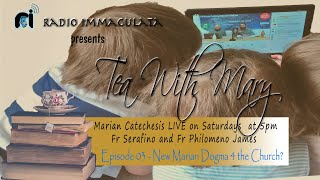 Tea with Mary Episode 03 - The 5th Marian Dogma