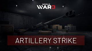 World War 3  - Artillery Strike Showcase