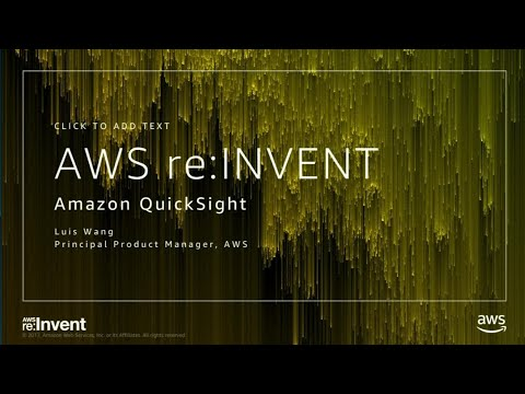AWS re:Invent 2017: Data Visualization with Amazon QuickSight (DEM74)