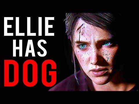 The Last Of Us Part 2 - Ellie Has A Dog! 😱