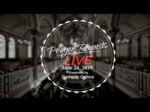 Prayer Requests Live for Monday, June 24th, 2019 HD