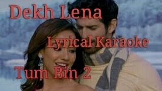 DEKH LENA TUM BIN 2 | KARAOKE |