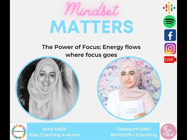 Mindset matters: S01 Ep03 The Power of Focus