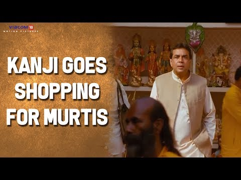 Kanji Goes Murthi Shopping | OMG: Oh My God | Akshay Kumar | Paresh Rawal | Viacom18 Motion Pictures