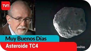 Gran asteroide TC4 pasará cerca de la Tierra | Muy buenos días