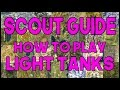 World of Tanks // Scout Guide // How To Play Light Tanks